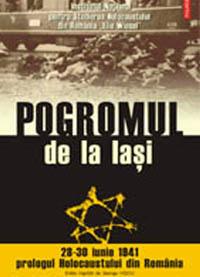 Pogromul de la Iaşi (28-30 iunie 1941) – prologul Holocaustului din România