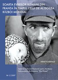 """Caietele Institutului Naţional pentru Studierea Holocaustului din România """"Elie Wiesel"""", Nr. 1/2007"""