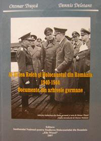Al III-lea Reich şi Holocaustul din România. 1940-1944. Documente din arhivele germane